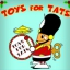 Toys for Tats